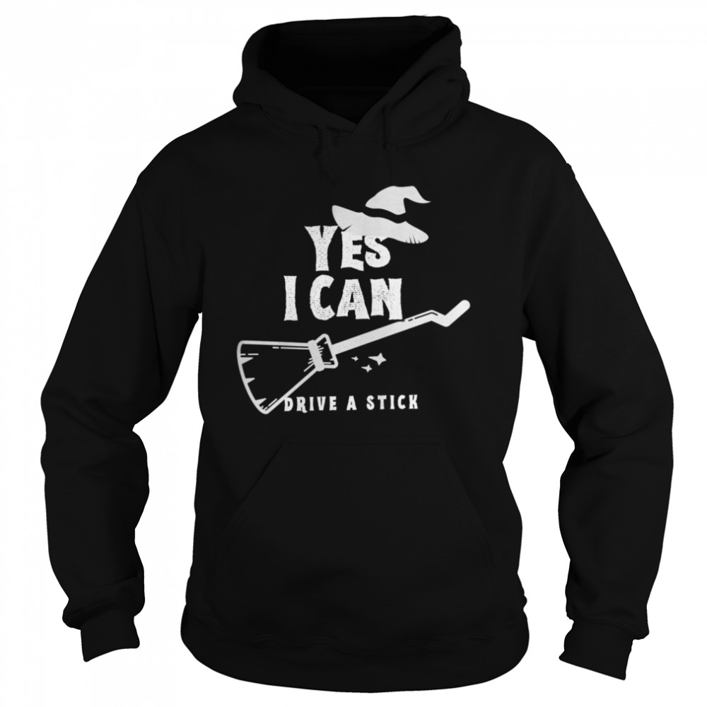 Yes I Can Drive A Stick Witch Halloween  Unisex Hoodie