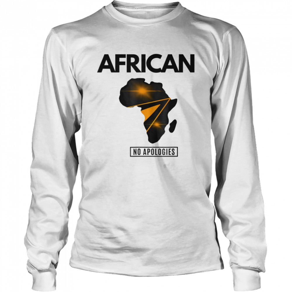 African No Apologies  Long Sleeved T-shirt