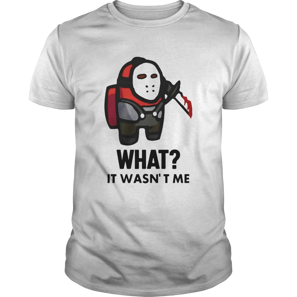 Among Us Michael Myers Imposter What It Wasnt Me Shirt Trend T Shirt Store Online