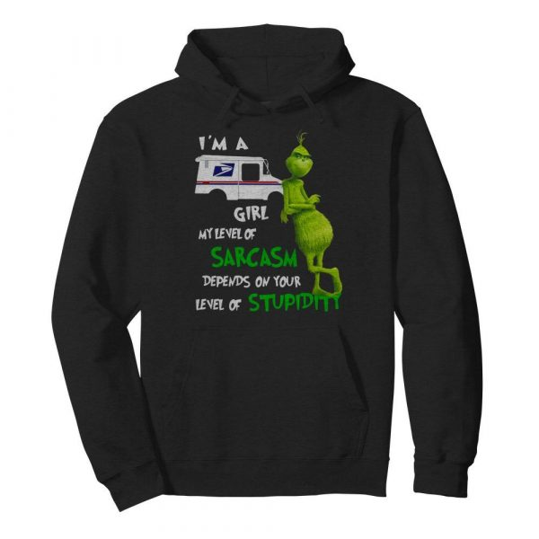 Grinch I'm A USPS Girl My Level Of Sarcasm Depends On Your Level Of Stupidity  Unisex Hoodie