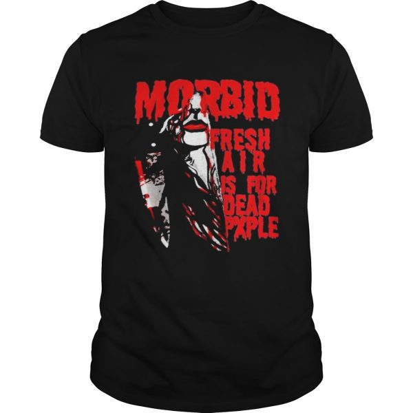 Kiss Of Death Morbid fresh air is for dead people  Unisex
