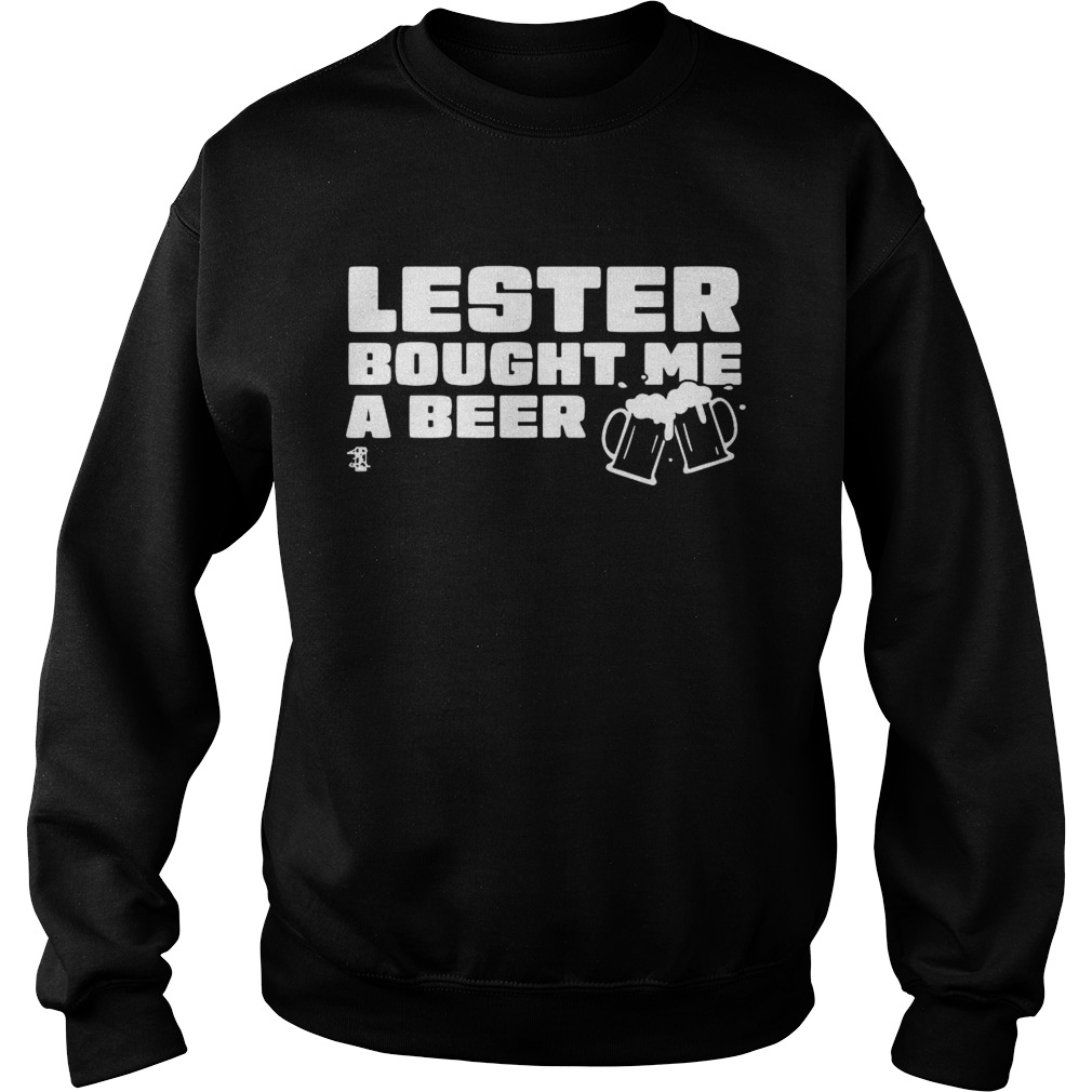 Lester Bought Me a Beer Chicago  Sweatshirt