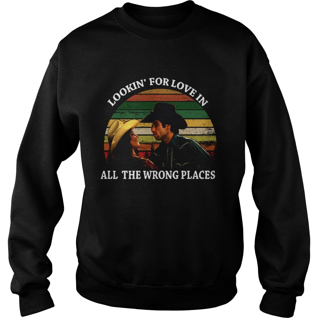 Looking For Love In All The Wrong Places Music Top Vintage T Sweatshirt