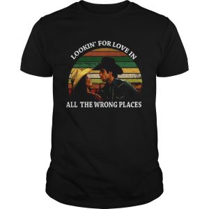 Looking For Love In All The Wrong Places Music Top Vintage T Unisex