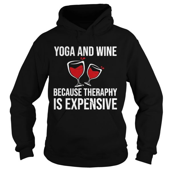 Yoga And Wine Therapy Is Expensive  Hoodie