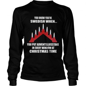 You Know Youre Swedish When You Put Adventsljusstake In Every Window At Christmas Time  Long Sleeve