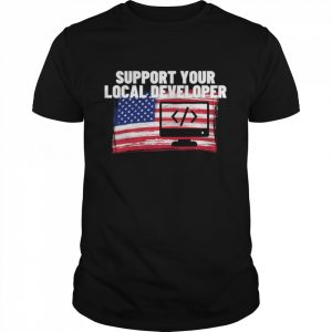 Support Your Local Developer Usa American Flag Patriotic  Classic Men's T-shirt