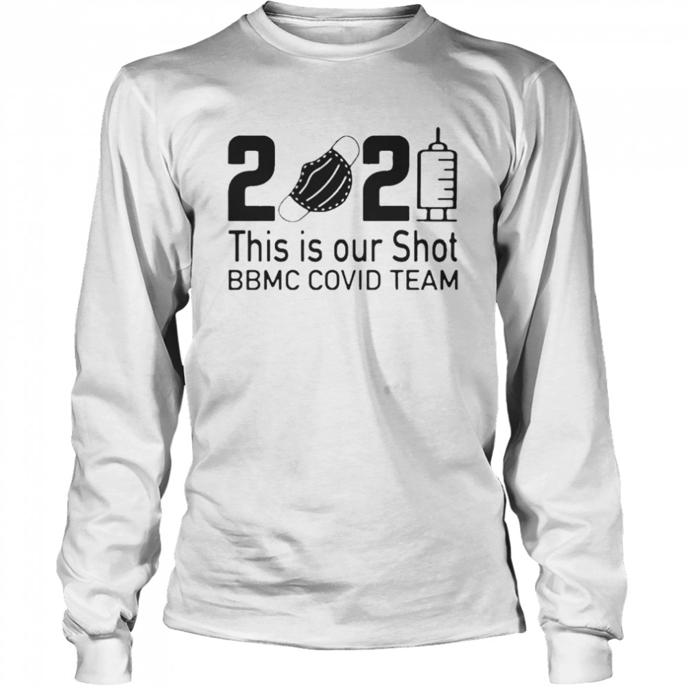 2021 This Is Our Shot BBMC Covid Team  Long Sleeved T-shirt
