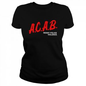 Acab resist police violence  Classic Women's T-shirt