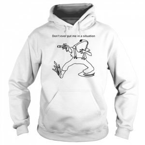 Frog dont ever put me in a situation  Unisex Hoodie