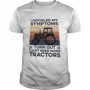 I googled my symptoms turns out I just need more Tractors vintage  Classic Men's T-shirt
