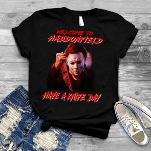 Michael Myers welcome to haddonfield have a knife day Halloween shirt